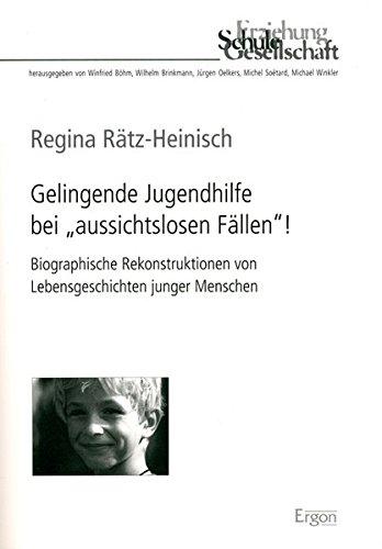 """Gelingende Jugendhilfe bei """"aussichtslosen Fällen""""!: Regina Rätz-Heinisch"""