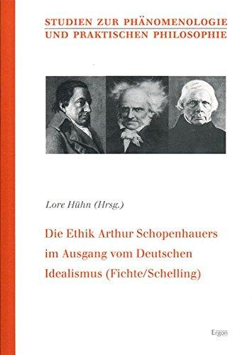 9783899134803: Die Ethik Arthur Schopenhauers im Ausgang vom Deutschen Idealismus (Fichte/Schelling)