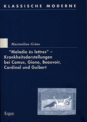 Maladie ès lettres - Krankheitsdarstellungen bei Camus, Giono, Beauvoir, Cardinal und ...