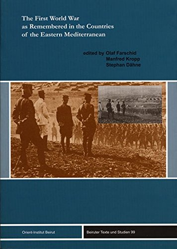 9783899135145: The First World War as Remembered in the Countries of the Eastern Mediterranean (Beiruter Texte Und Studien)