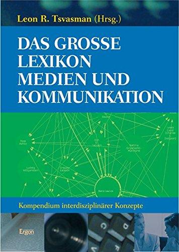 Das grosse Lexikon Medien und Kommunikation: Leon R Tsvasman