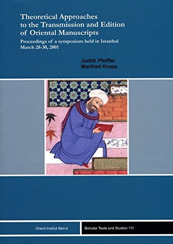 Theoretical Approaches to the Transmission and Edition of Oriental Manuscripts: Judith Pfeiffer