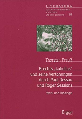 """Brechts """"Lukullus"""" und seine Vertonung durch Paul Dessau und Roger Sessions: Thorsten ..."""