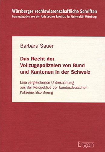 Das Recht der Vollzugspolizeien von Bund und Kantonen in der Schweiz: Barbara Sauer
