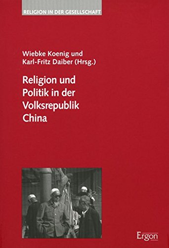 Religion und Politik in der Volksrepublik China: Wiebke Koenig