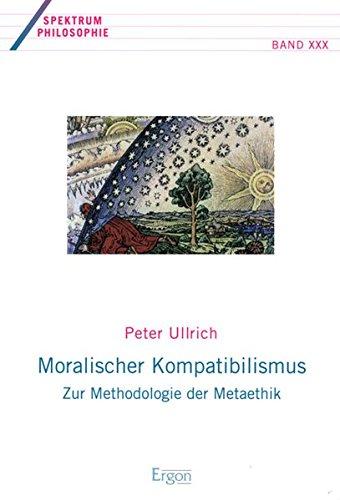 9783899136050: Moralischer Kompatibilismus: Zur Methodologie der Metaethik