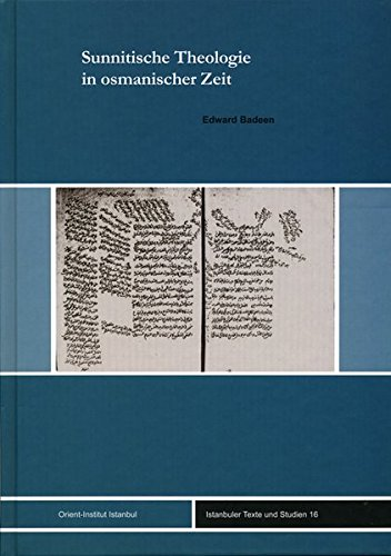 Sunnitische Theologie in osmanischer Zeit: Edward Badeen