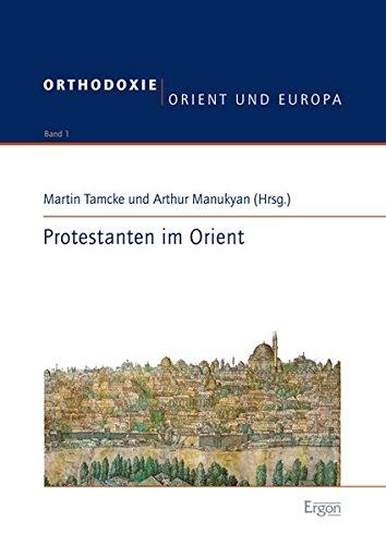 Protestanten im Orient: Martin Tamcke
