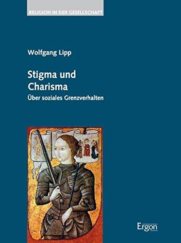 Stigma Und Charisma: Uber Soziales Grenzverhalten (Hardback): Wolfgang Lipp
