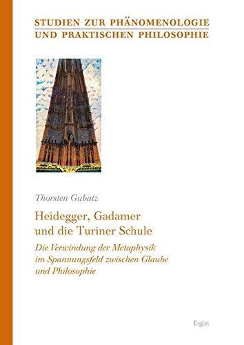 9783899137118: Heidegger, Gadamer und die Turiner Schule: Die Verwindung der Metaphysik im Spannungsfeld zwischen Glaube und Philosophie