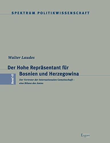 Der Hohe Repräsentant für Bosnien und Herzegowina: Walter Laudes