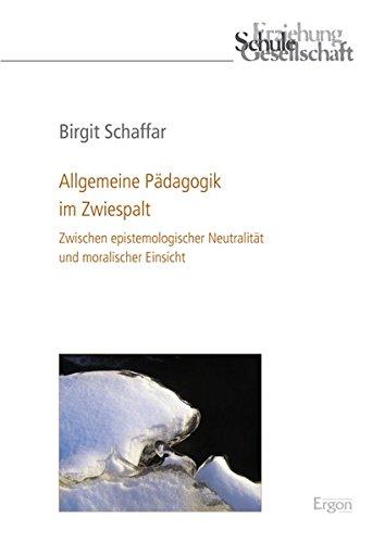 9783899137132: Allgemeine P�dagogik im Zwiespalt: Zwischen epistemologischer Neutralit�t und moralischer Einsicht