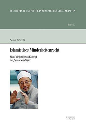 9783899137538: Islamisches Minderheitenrecht: Yusuf al-Qaraawis Konzept des fiqh al-aqalliyat