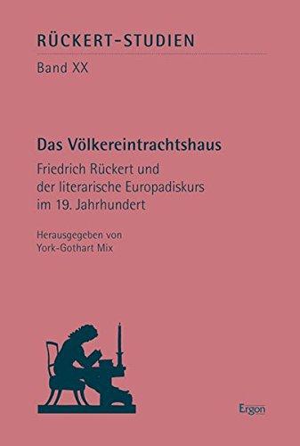 9783899138924: �Das V�lkereintrachtshaus�: Friedrich R�ckert und der literarische Europadiskurs im 19. Jahrhundert