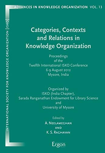 Categories, Contexts and Relations in Knowledge Organization: A. Neelameghan