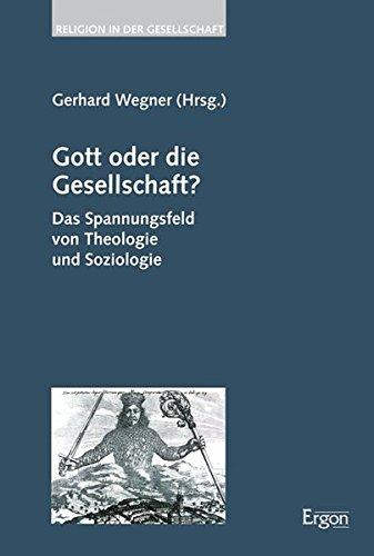 Gott oder die Gesellschaft?: Gerhard Wegner