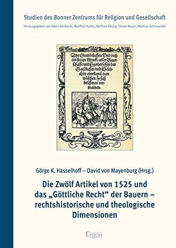 Die Zwölf Artikel von 1525 und das Göttliche Recht der Bauern - rechtshistorische und ...