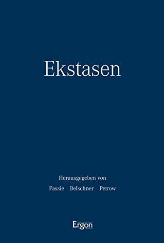 Ekstasen: Kontexte - Formen - Wirkungen: Torsten Passie