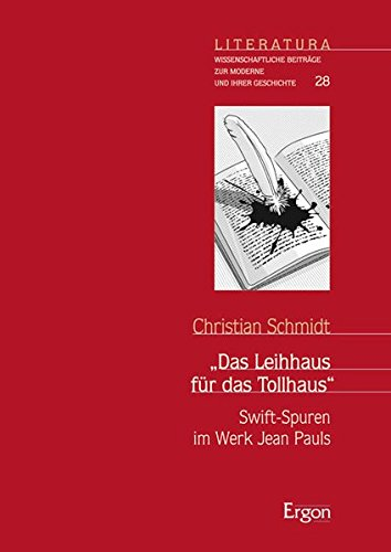 Das Leihhaus für das Tollhaus : Swift-Spuren im Werk Jean Pauls (Paperback): Christian Schmidt