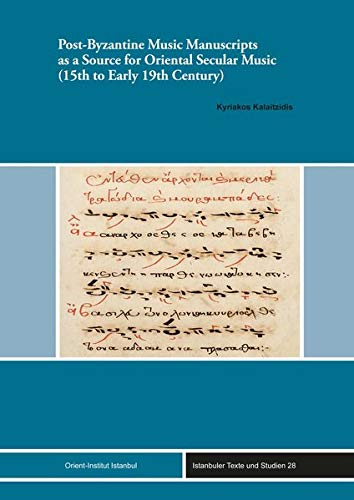 Post-Byzantine Music Manuscripts as a Source for Oriental Secular Music (15th to Early 19th Century...