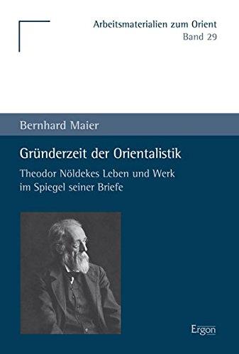 Gründerzeit der Orientalistik: Bernhard Maier