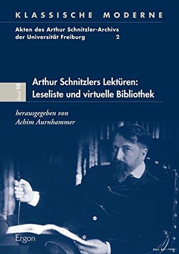 9783899139785: Arthur Schnitzlers Lektüren: Leseliste und virtuelle Bibliothek