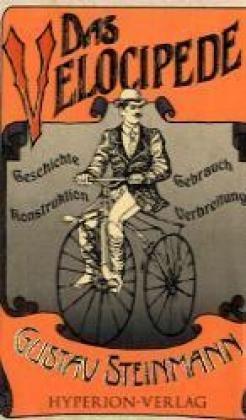 Das Velocipede : Vorzugsausgabe: Gustav Steinmann