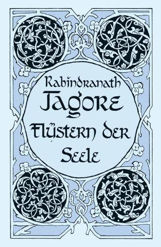 Flüstern der Seele: Tagore, Rabindranath