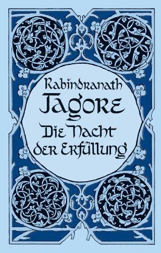 Die Nacht der Erfüllung: Tagore, Rabindranath