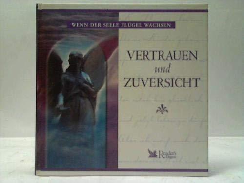 9783899150087: Vertrauen und Zuversicht (Wenn der Seele Flügel wachsen) (Livre en allemand)