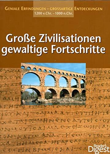 Große Zivilisationen, gewaltige Fortschritte: O. A.