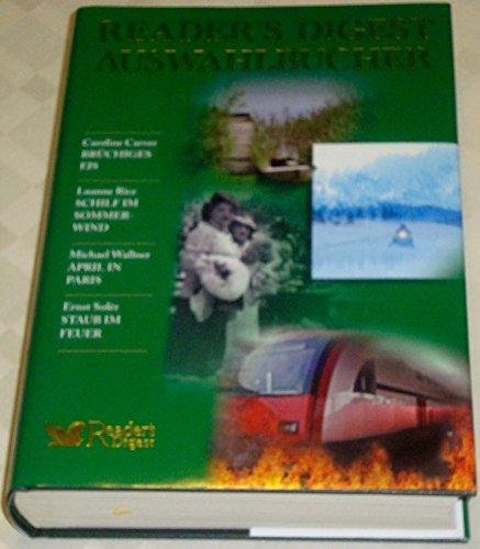 9783899153835: Reader`s Digest Auswahlbücher: Brüchiges Eis / Schilf im Sommerwind / April in Paris / Staub im Feuer