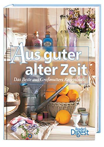 9783899155686: Aus guter alter Zeit: Das Beste aus Großmutters Rezeptbuch