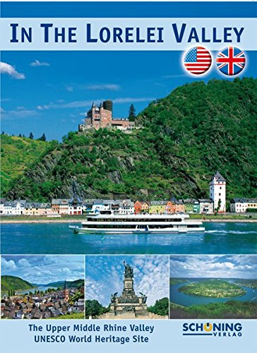 In the Lorelei Valley: The Upper Middle Rhine Valley UNESCO: Hohenadl, J�rg; A. Moldenhauer