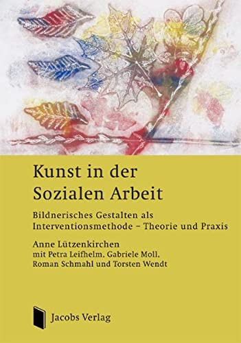 9783899182026: Kunst in der Sozialen Arbeit: Bildnerisches Gestalten als Interventionsmethode? Theorie und Praxis