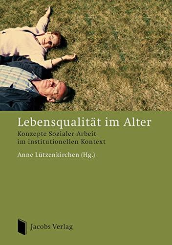 9783899182095: Lebensqualität im Alter: Konzepte Sozialer Arbeit im institutionellen Kontext