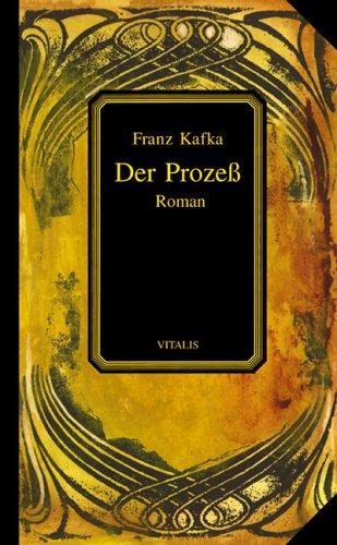 Der Proceß ( Prozeß): Ein Roman: Kafka, Franz