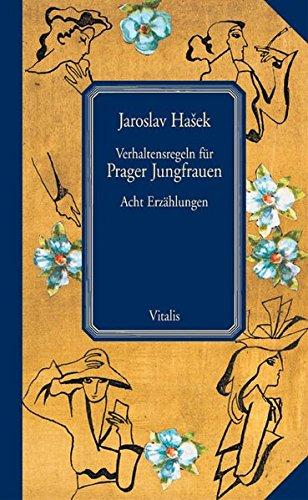Verhaltensregeln für Prager Jungfrauen (9783899190861) by Jaroslav Hasek