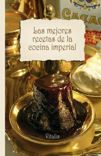 """9783899191448: Las mejores recetas de la cocina imperial: Desde el """"Tafelspitz"""" hasta los crepes imperiales"""