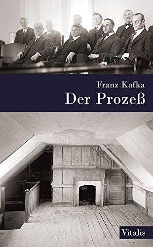 Der Prozeß : Ein Roman: Franz Kafka