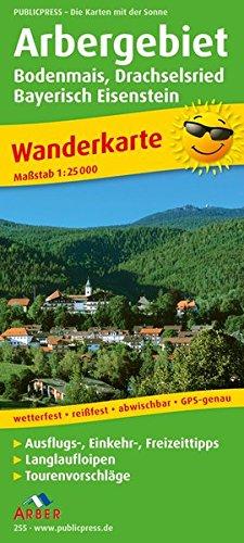 9783899202557: Wanderkarte Arbergebiet 1 : 25 000: Bodenmais, Drachselsried, Bayerisch Eisenstein. Ausflugs-, Einkehr-, Freizeittipps, Langlaufloipen, Tourenvorschl�ge. GPS-genau