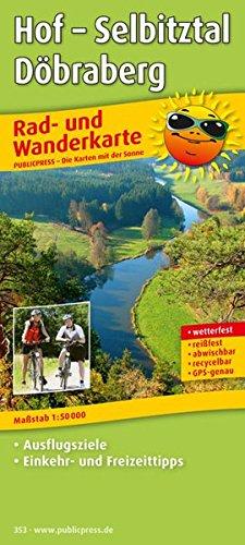 9783899203530: Rad- und Wanderkarte Hof - Selbitztal, Ferienregion am D�braberg 1 : 50 000: Mit Ausflugszielen, Einkehr- & Freizeittipps, wetterfest, reissfest, abwischbar, GPS-genau