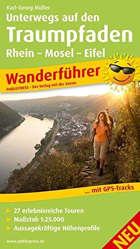 9783899208382: Unterwegs auf den Traumpfaden Rhein-Mosel-Eifel: Wanderführer mit 27 erlebnisreichen Touren, Karten im Maßstab 1:25.000, aussagekräftige Höhenprofile und GPS-Tracks