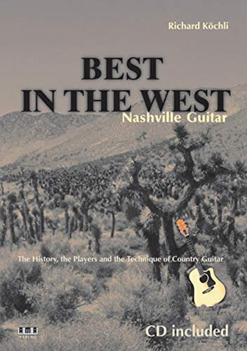 9783899220155: Best in the West, Nashville Guitar The History, the Players and the Technique of Country Guitar