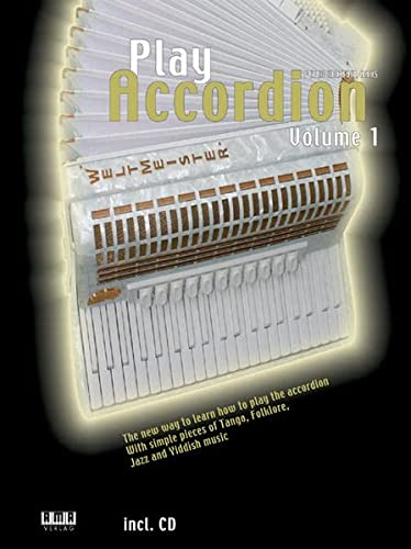 9783899221602: Play Accordion, Vol. 1 - The new way to learn how to play the accordion with simple pieces of Tango, Folklore, Jazz and Yiddish music