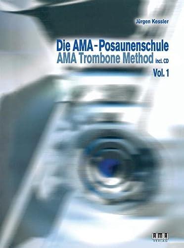 9783899221732: Die AMA-Posaunenschule Vol. 1: AMA Trombone Method