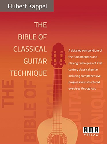 9783899221916: The Bible of Classical Guitar Technique: A detailed compendium of the fundamentals and playing techniques of 21st century classical guitar including ... exercises throughout [Lingua inglese]