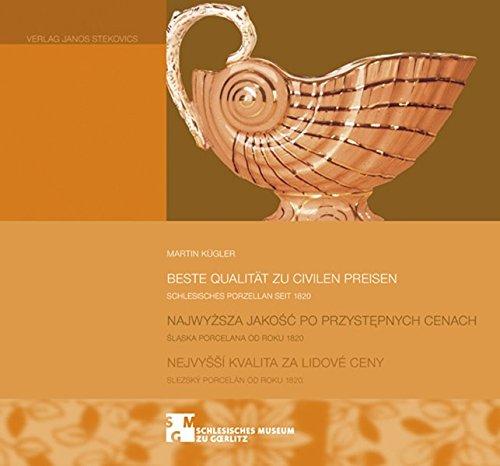 9783899231632: Beste Qualität zu civilen Preisen: Schlesisches Porzellan seit 1820. Herausgegeben im Auftrag der Stiftung Schlesisches Museum zu Görlitz