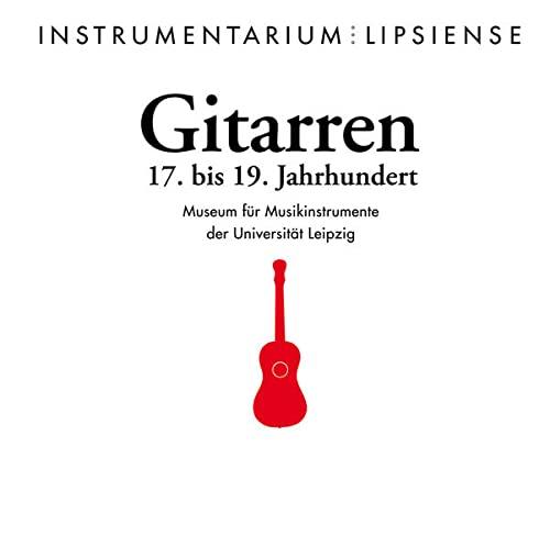 Gitarren 17. bis 19. Jahrhundert: 17. bis: Andreas Michel, Philipp