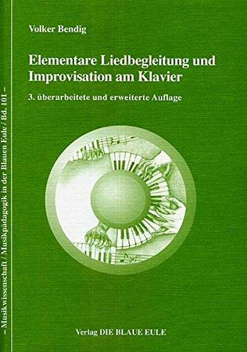 Elementare Liedbegleitung und Improvisation am Klavier, m. CD-ROM: Volker Bendig